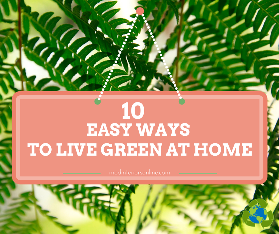 easy ways to live green at home
