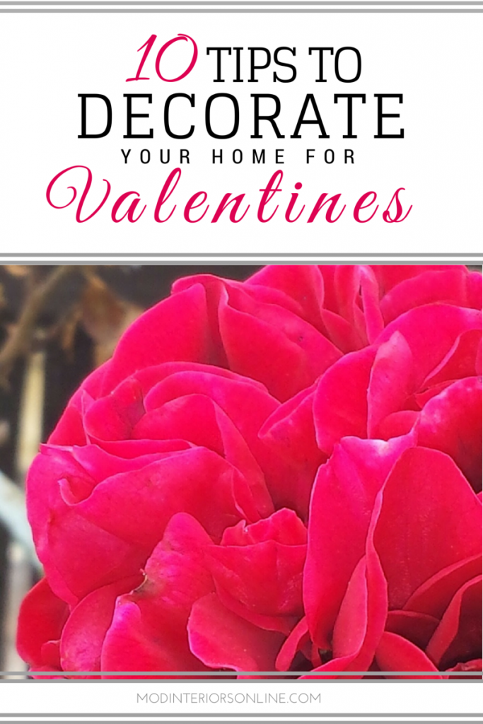 10 Tips To Decorate Your Home For Valentines