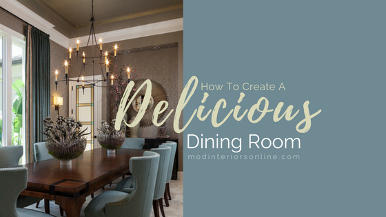 http://modinteriorsonline.com/wp-content/uploads/2016/09/4-Steps-to-a-Delicious-Dining-Room-Blog-Pic.png