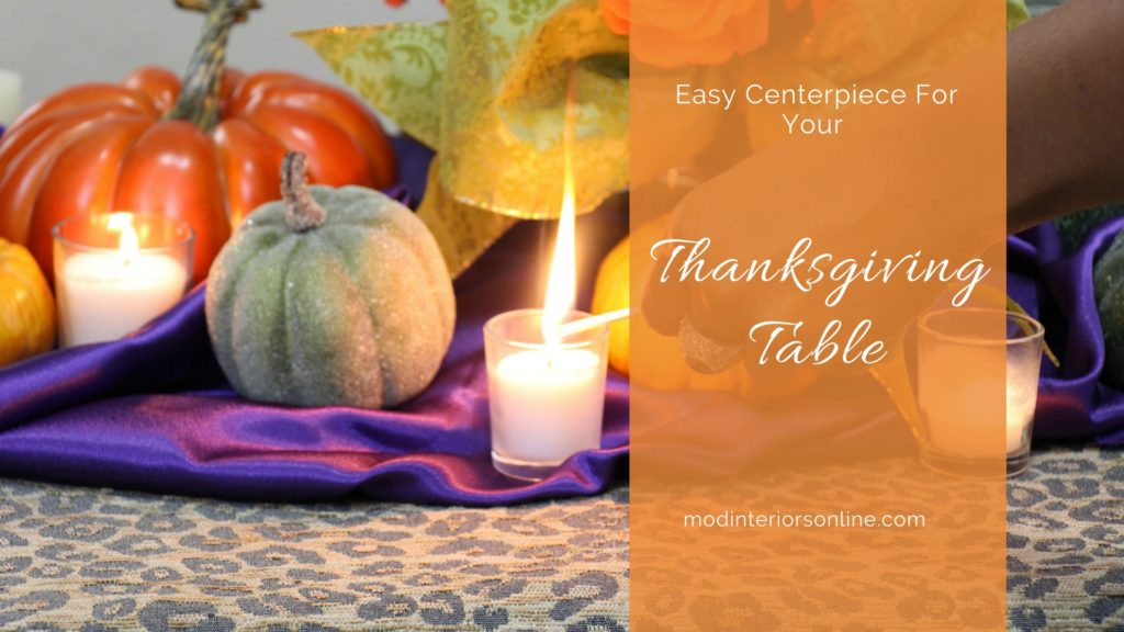 Easy Centerpiece For Your Thanksgiving Table - Step-by-Step Guide