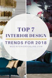 TOP 7 DESIGN TRENDS, Interior Design, 2018 Design Trends, Design Tips