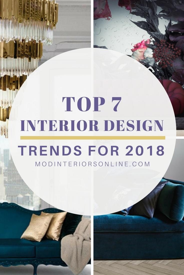 TOP 7 DESIGN TRENDS, Interior Design, 2018 Design Trends, Design Tips