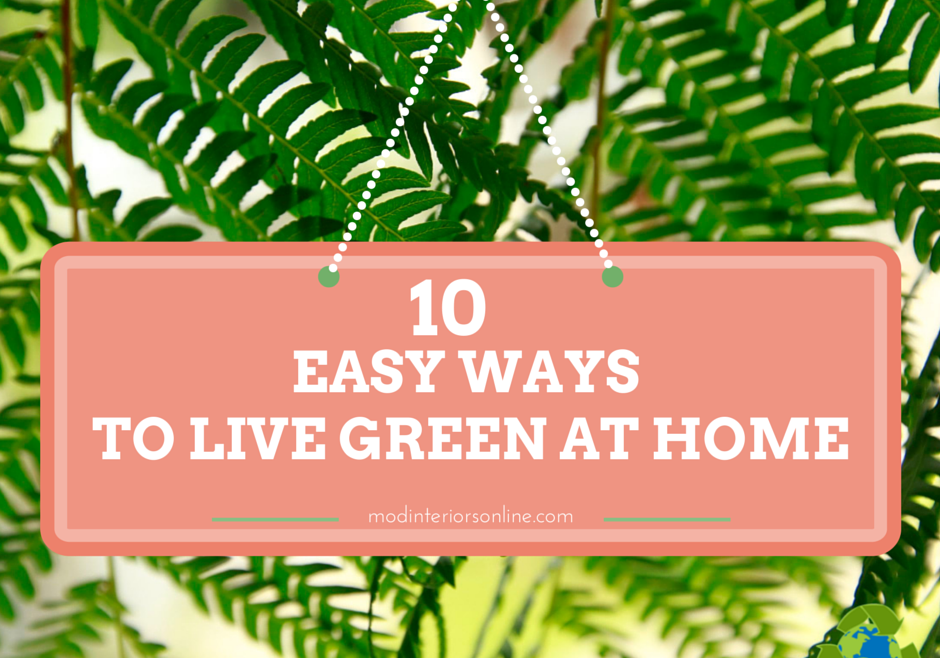 10 Easy Ways to live green at home